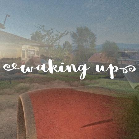 Waking Up